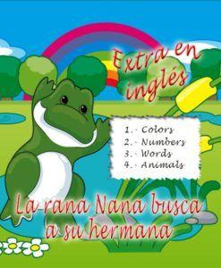 La rana Nana busca a su hermana – extra en inglés.